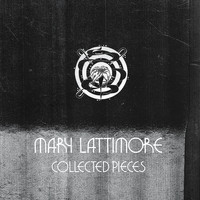 Mary Lattimore - Collected Pieces