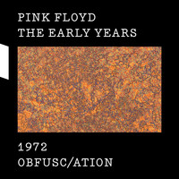 Pink Floyd - The Early Years 1972 OBFUSC/ATION