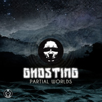 Ghosting - Partial Worlds