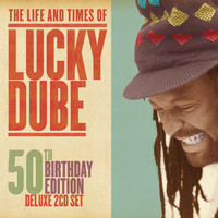 Lucky Dube - The Life and Times Of: 50th Birthday Edition