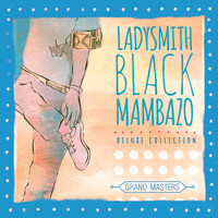 Ladysmith Black Mambazo - Grand Masters
