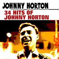 Johnny Horton - 34 Hits of Johhny Horton