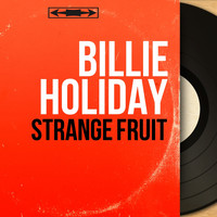 Billie Holiday - Strange Fruit (Live, Mono Version)
