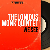 Thelonious Monk Quintet - We See (Mono Version)
