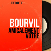 Bourvil - Amicalement vôtre (Mono Version)