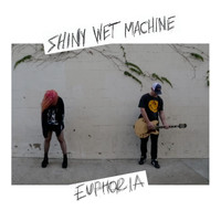 Shiny Wet Machine - Euphoria