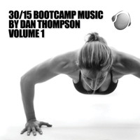 Dan Thompson - 30 / 15 Bootcamp Music, Vol. 1