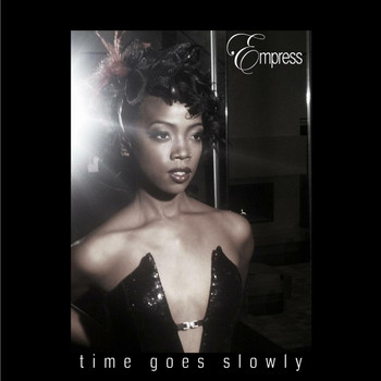 Empress - Time Goes Slowly