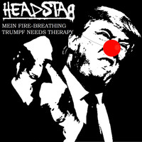 Headstag - Mein Fire-Breathing Trumpf Needs Therapy