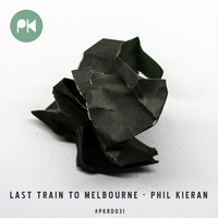 Phil Kieran - Last Train to Melbourne EP