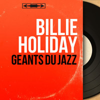 Billie Holiday - Géants du jazz (Mono Version)