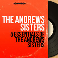 The Andrews Sisters - 5 Essentials of the Andrews Sisters