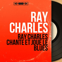 Ray Charles - Ray Charles chante et joue le blues (Mono version)