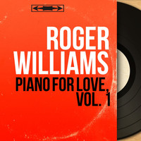 Roger Williams - Piano for Love, Vol. 1 (Mono Version)