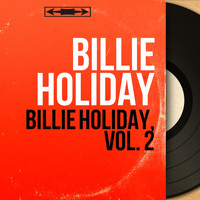 Billie Holiday - Billie Holiday, Vol. 2 (Mono Version)
