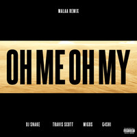 DJ Snake - Oh Me Oh My (Malaa Remix [Explicit])