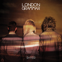London Grammar - Shyer