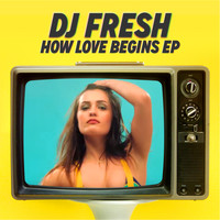 DJ Fresh - How Love Begins