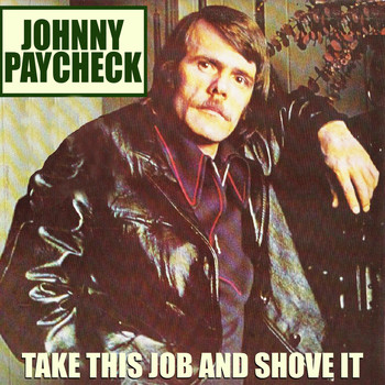 Johnny Paycheck - Take This Job & Shove It