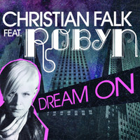 Christian Falk feat. Robyn - Dream On