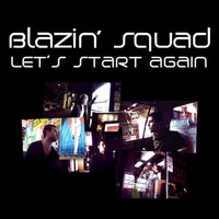 Blazin Squad - Let's Start Again