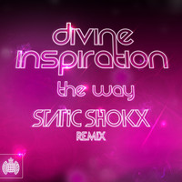 Divine Inspiration - The Way (Put Your Hand In My Hand) [Static Shokx Remixes]