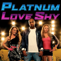 Platnum - Love Shy (Thinking About You) [Remixes]