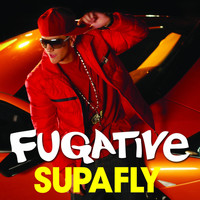 Fugative - Supafly (Remixes)