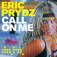 Eric Prydz - Call On Me (Remixes)
