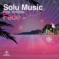 Solu Music feat. Kimblee - Fade (Remixes)