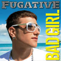 Fugative - Bad Girl (Remixes)