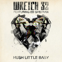 Wretch 32 Feat. Ed Sheeran - Hush Little Baby (Remixes)