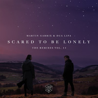 Martin Garrix & Dua Lipa - Scared To Be Lonely Remixes Vol. 2