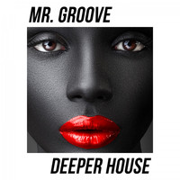 Mr. Groove - Deeper House