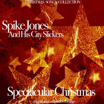 Spike Jones & His City Slickers - Spectacular Christmas