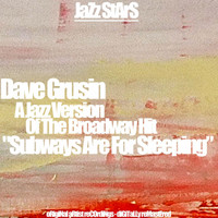 "Dave Grusin - A Jazz Version of the Broadway Hit ""Subways Are for Sleeping"" (Original Album)"