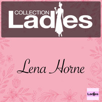 Lena Horne - Ladies Collection