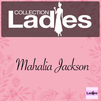 Mahalia Jackson - Ladies Collection