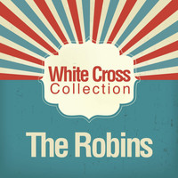 The Robins - White Cross Collection