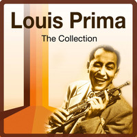 Louis Prima - The Collection