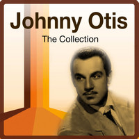 Johnny Otis - The Collection