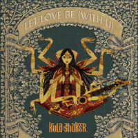 Kula Shaker - Let Love Be (with U)