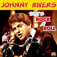 Johnny Rivers - That's Rock 'N' Roll