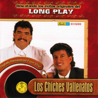 Los Chiches Vallenatos - Rescatando los Exitos Originales del Long Play