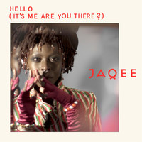 Jaqee - Hello (It's Me Are You There)