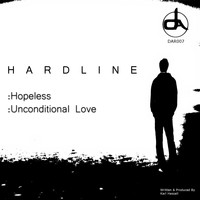 Hardline - Hopeless/Unconditional Love