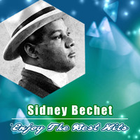 Sidney Bechet - Enjoy the Best Hits