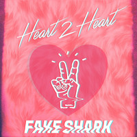 Fake Shark - Heart 2 Heart