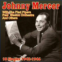 Johnny Mercer - 18 Singles 1942-1946