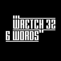 Wretch 32 - 6 Words (Remixes)